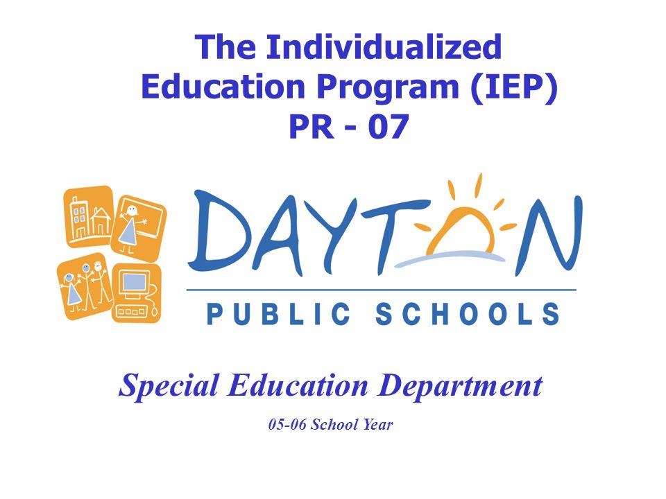 The Individualized Education Program (IEP) PR - 07