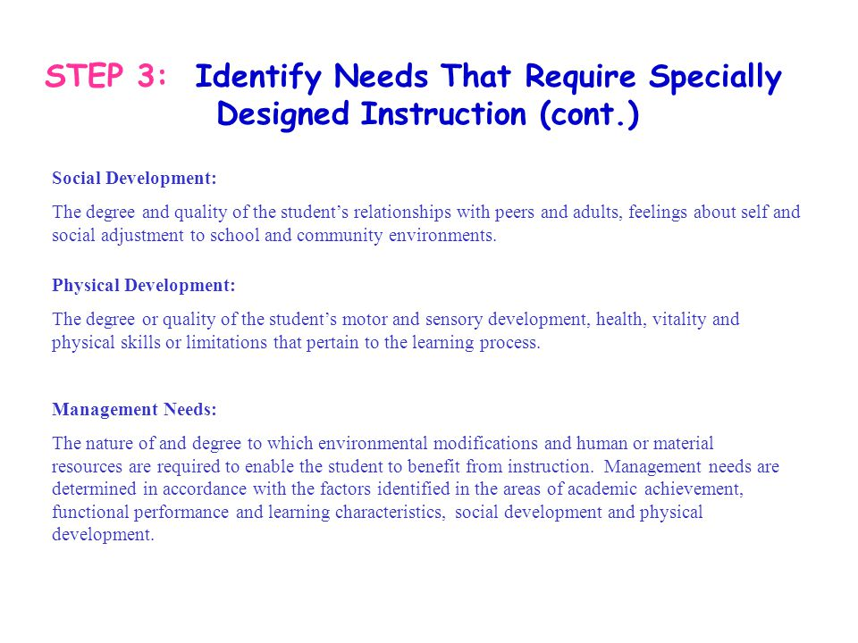 STEP 3: Identify Needs That Require Specially