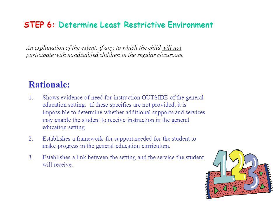 Rationale: STEP 6: Determine Least Restrictive Environment