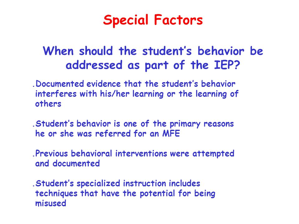 When should the student's behavior be addressed as part of the IEP