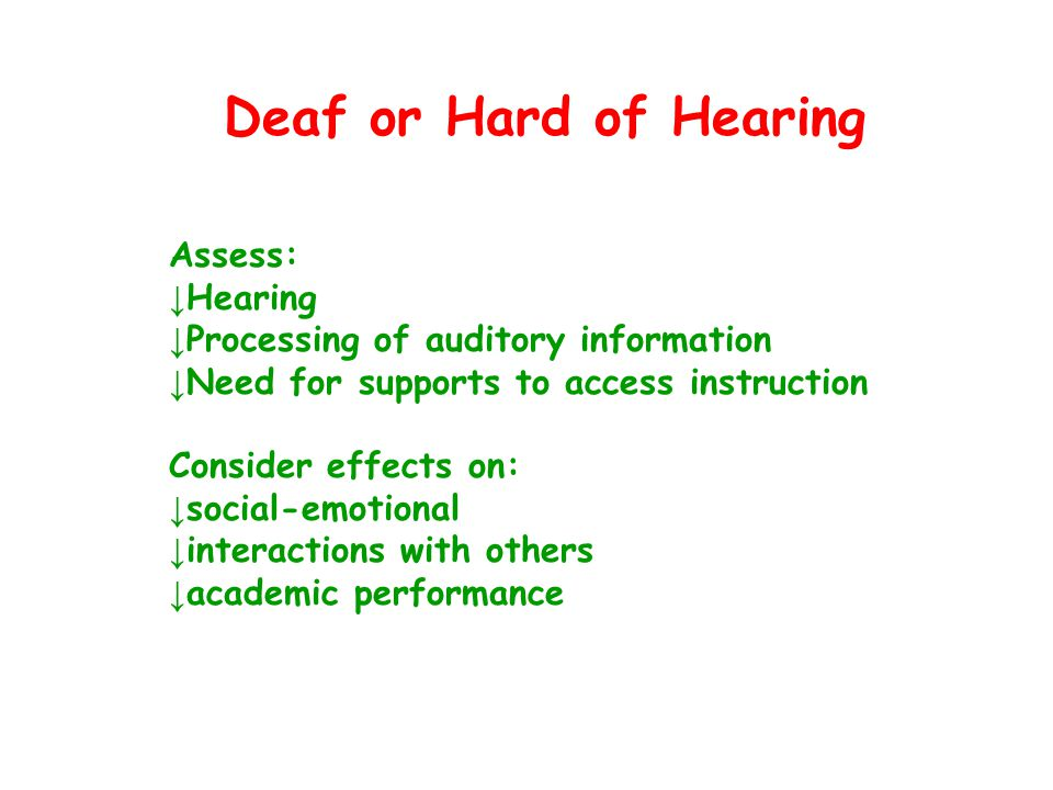 Deaf or Hard of Hearing Assess: Hearing