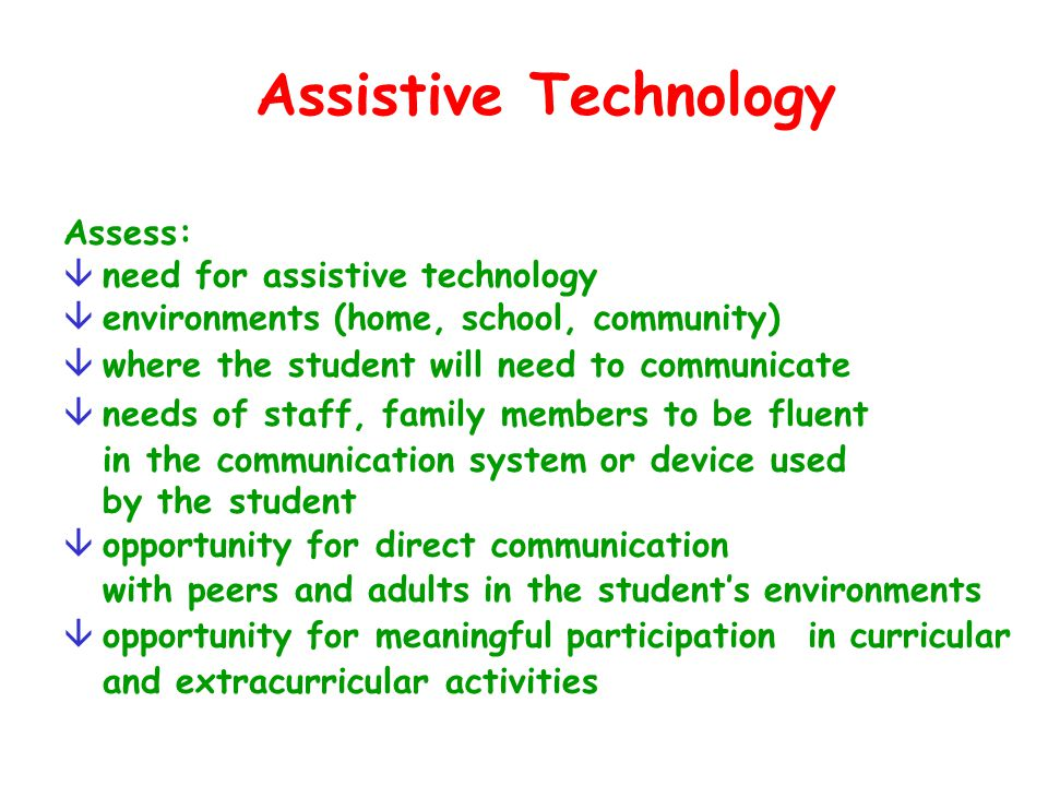 Assistive Technology Assess: need for assistive technology