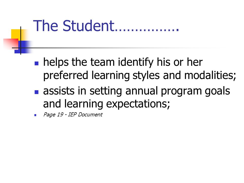 The Student……………. helps the team identify his or her preferred learning styles and modalities;