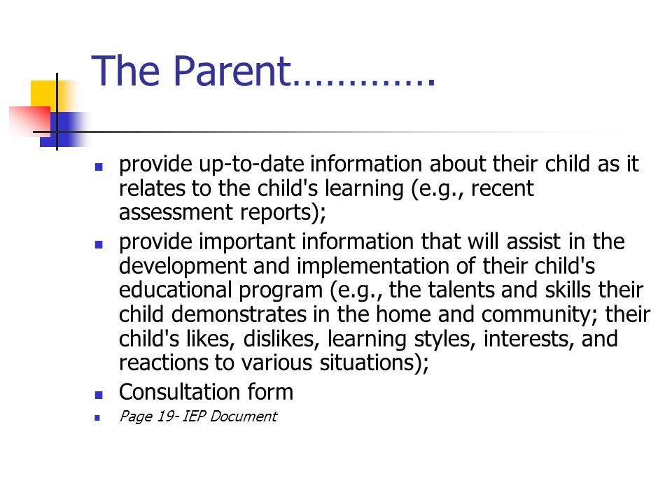 The Parent…………. provide up-to-date information about their child as it relates to the child s learning (e.g., recent assessment reports);