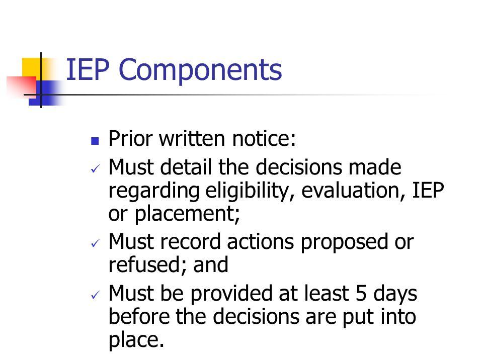 IEP Components Prior written notice: