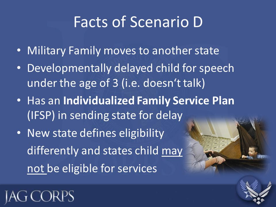 Facts of Scenario D Military Family moves to another state