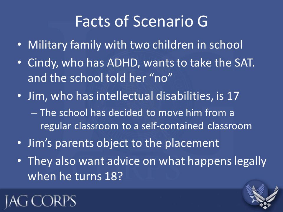 Facts of Scenario G Military family with two children in school