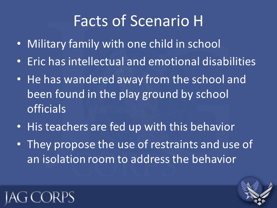 Facts of Scenario H Military family with one child in school