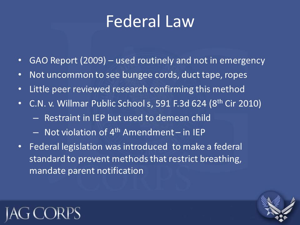 Federal Law GAO Report (2009) – used routinely and not in emergency