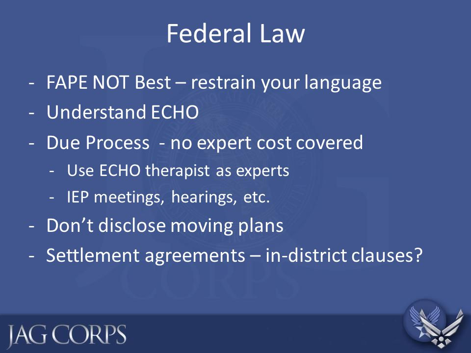 Federal Law FAPE NOT Best – restrain your language Understand ECHO