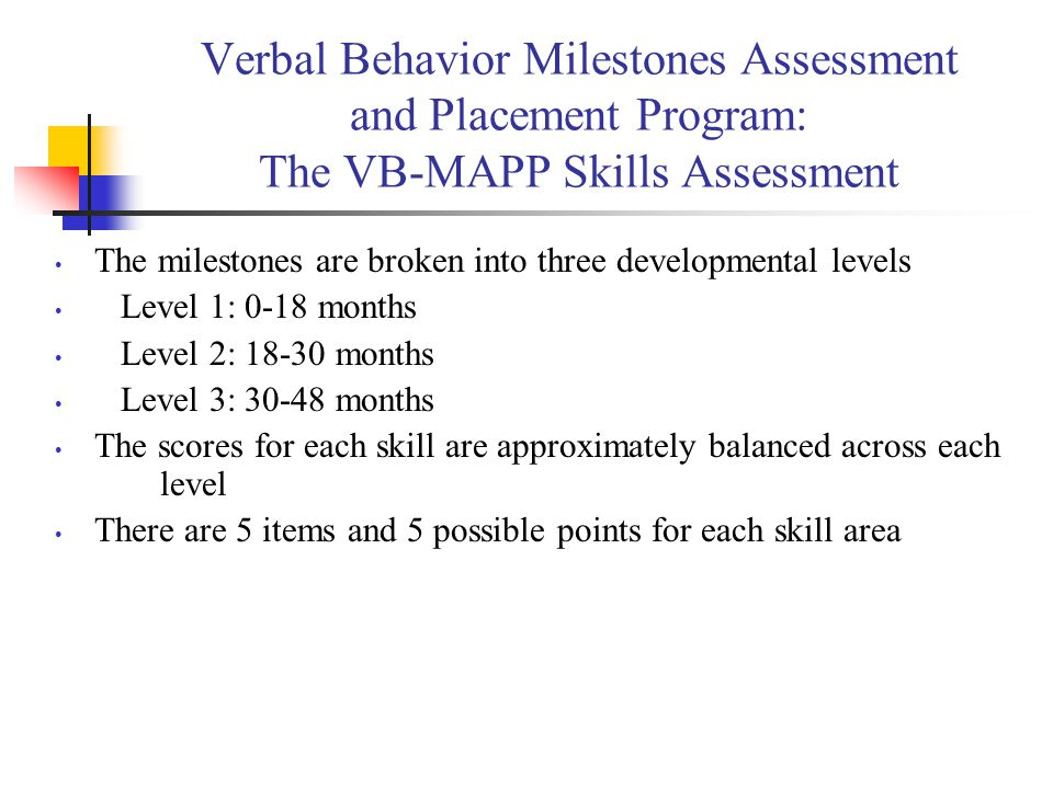 Verbal Behavior Milestones Assessment and Placement Program: The VB-MAPP Skills Assessment