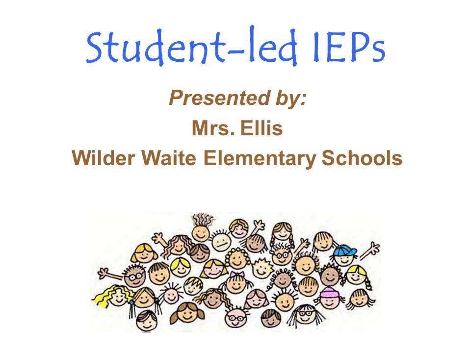 Presented by: Mrs. Ellis Wilder Waite Elementary Schools