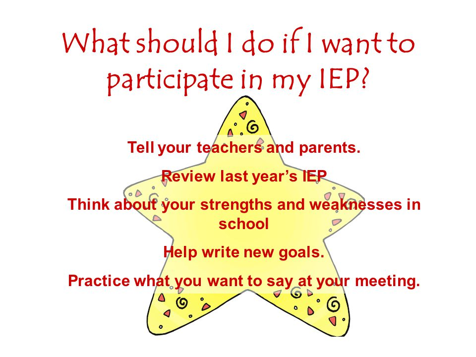 What should I do if I want to participate in my IEP