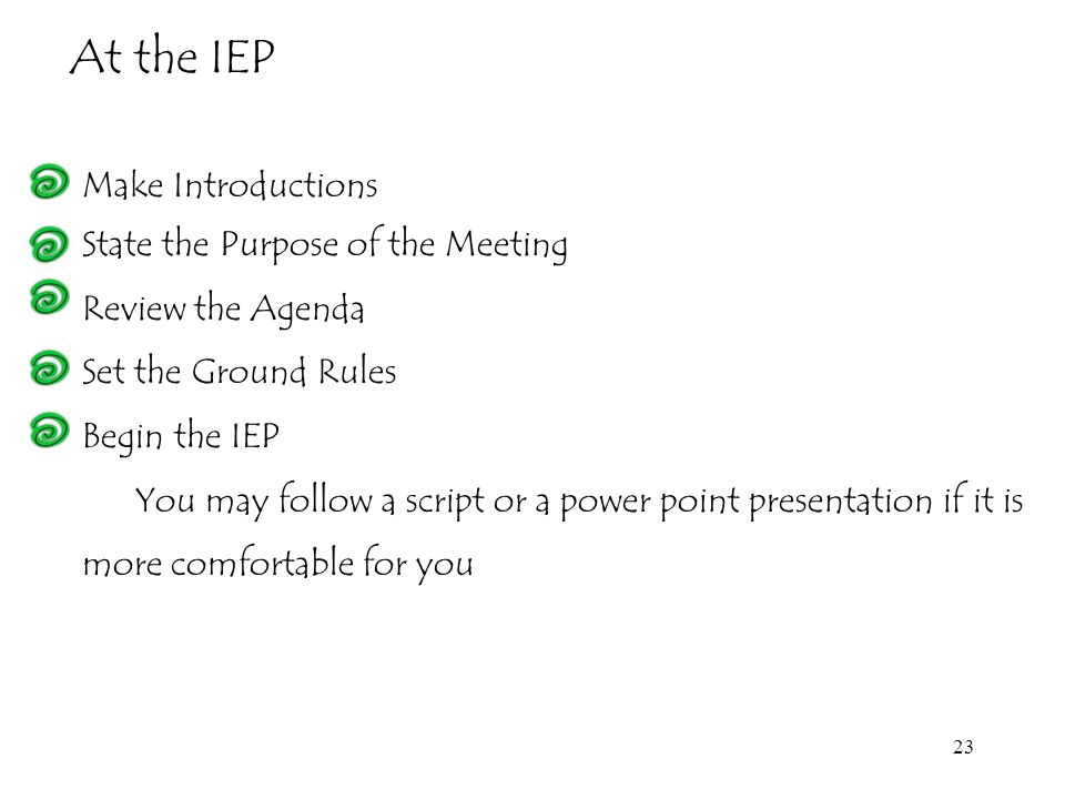 At the IEP Make Introductions State the Purpose of the Meeting