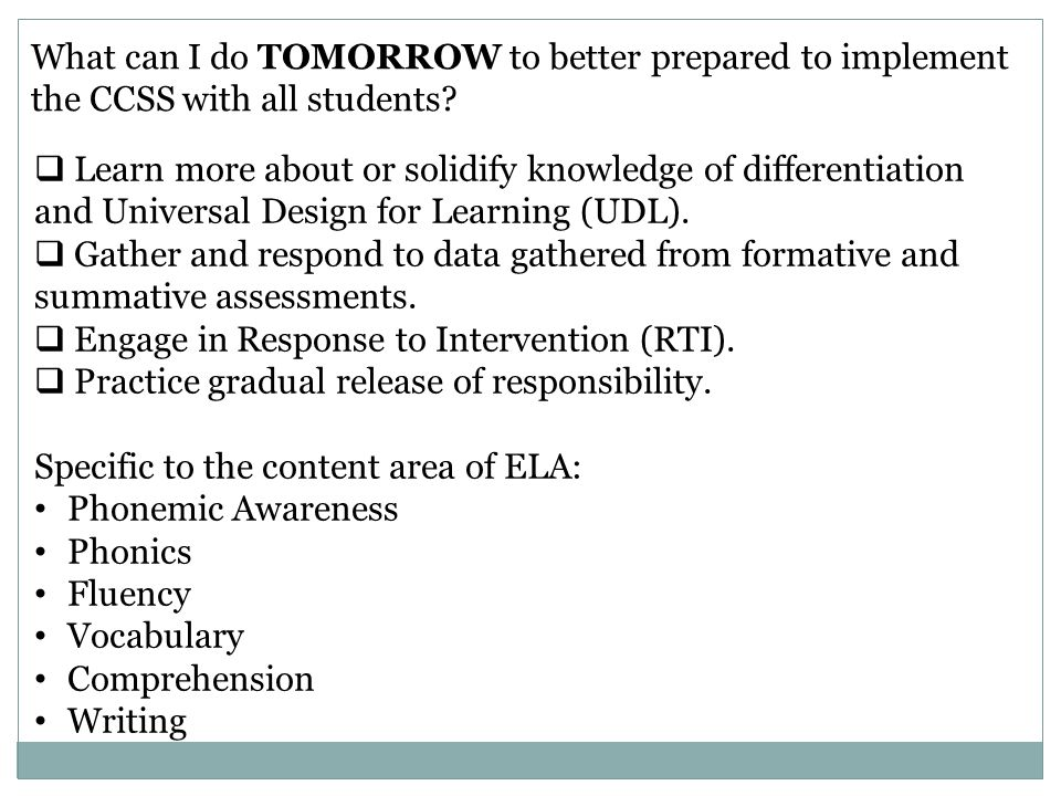 What can I do TOMORROW to better prepared to implement the CCSS with all students