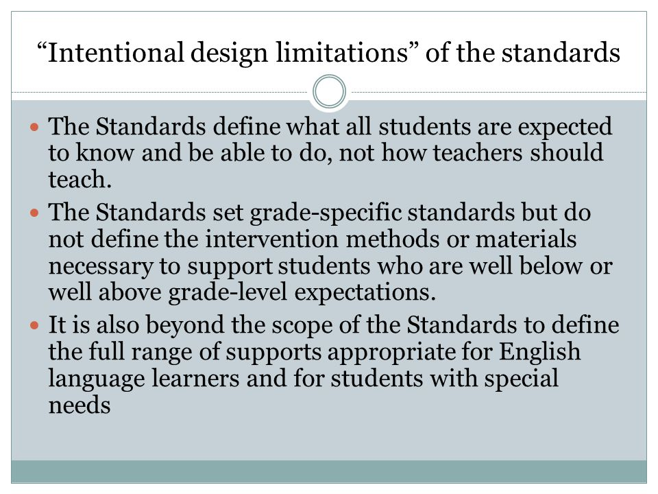 Intentional design limitations of the standards