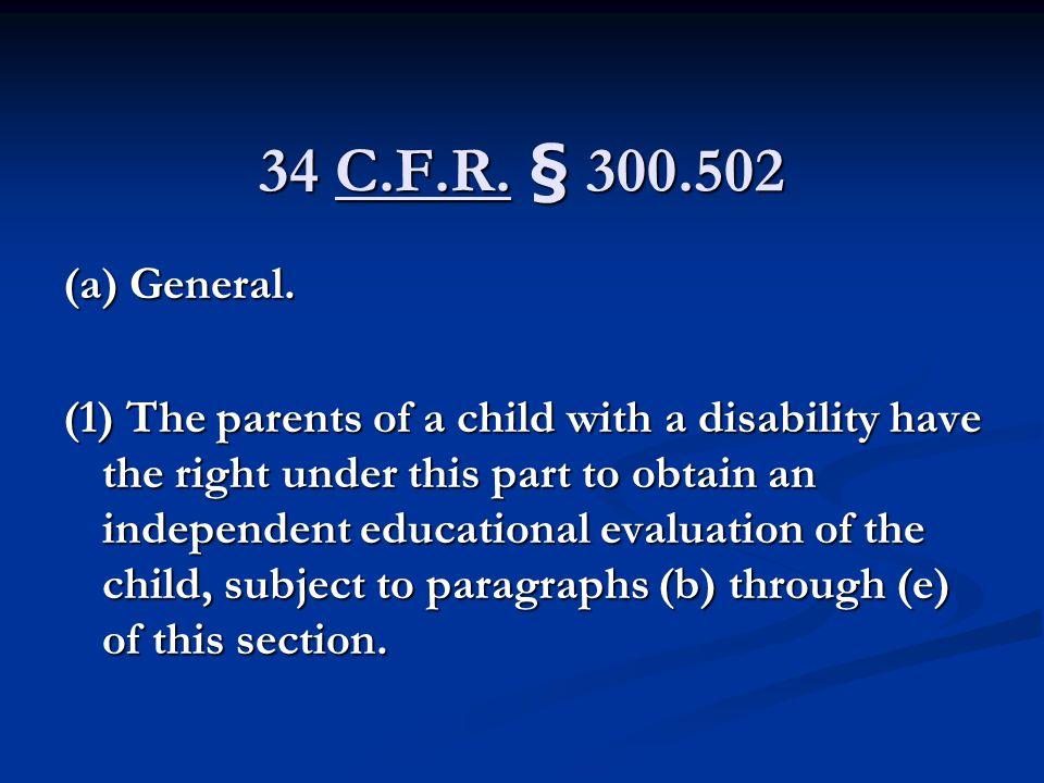 34 C.F.R. § 300.502 (a) General.