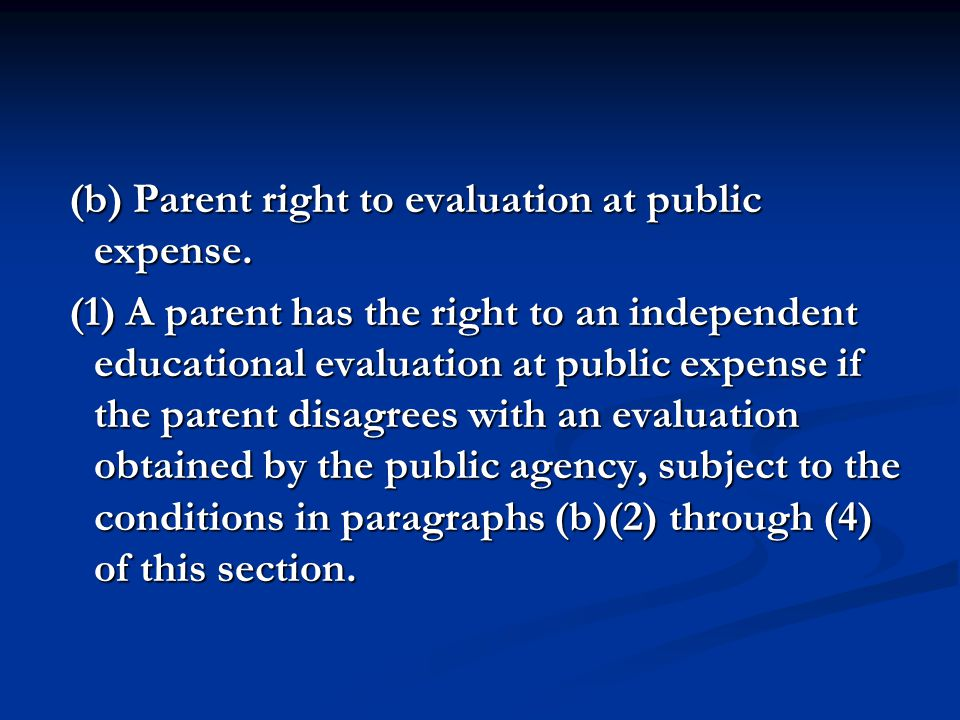 (b) Parent right to evaluation at public expense.