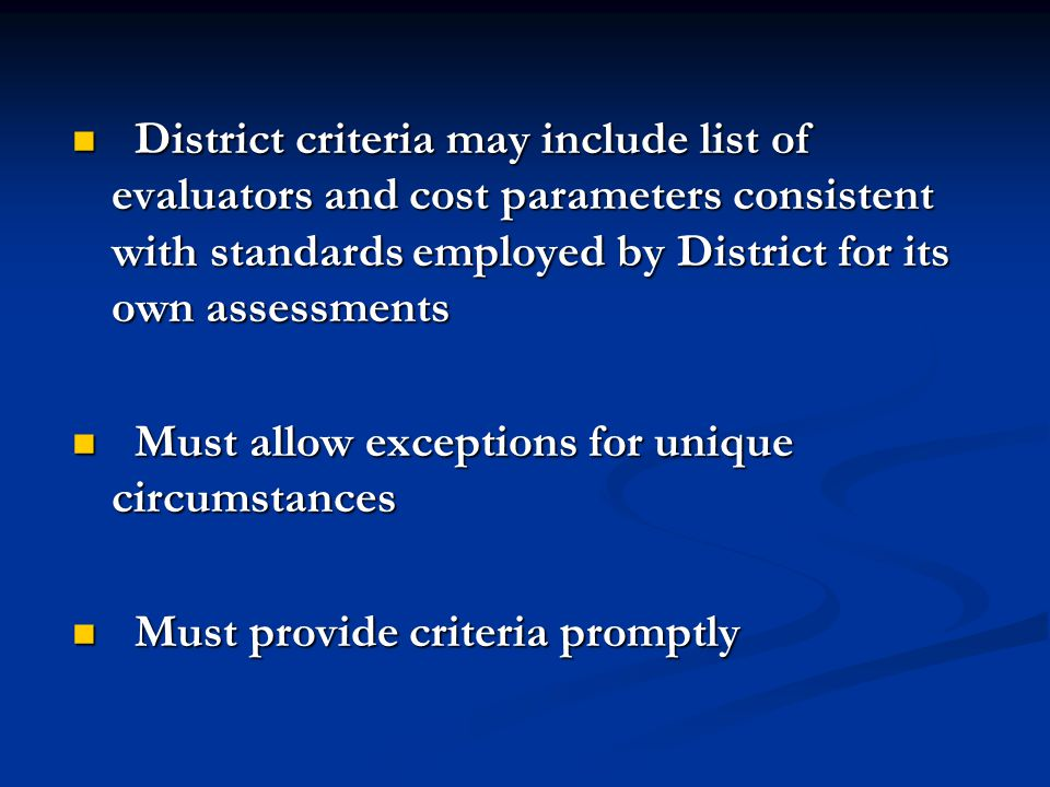 District criteria may include list of evaluators and cost parameters consistent with standards employed by District for its own assessments