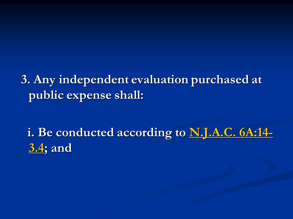 3. Any independent evaluation purchased at public expense shall: