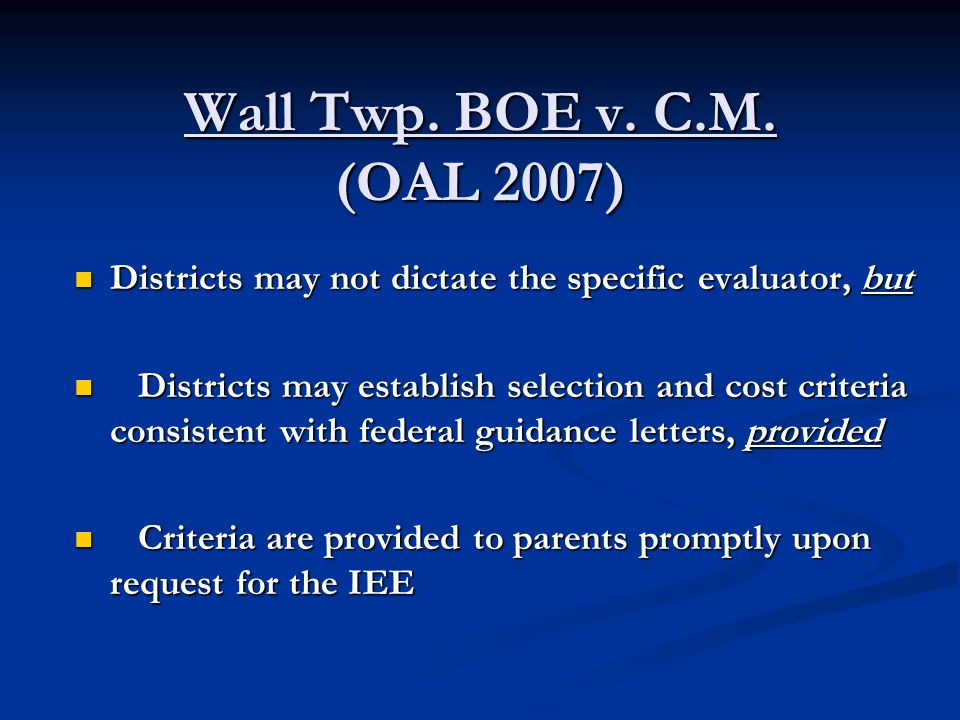 Wall Twp. BOE v. C.M. (OAL 2007) Districts may not dictate the specific evaluator, but.