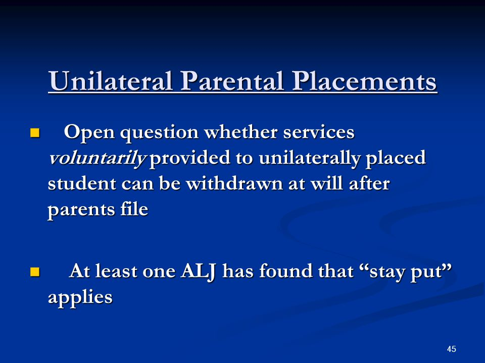Unilateral Parental Placements