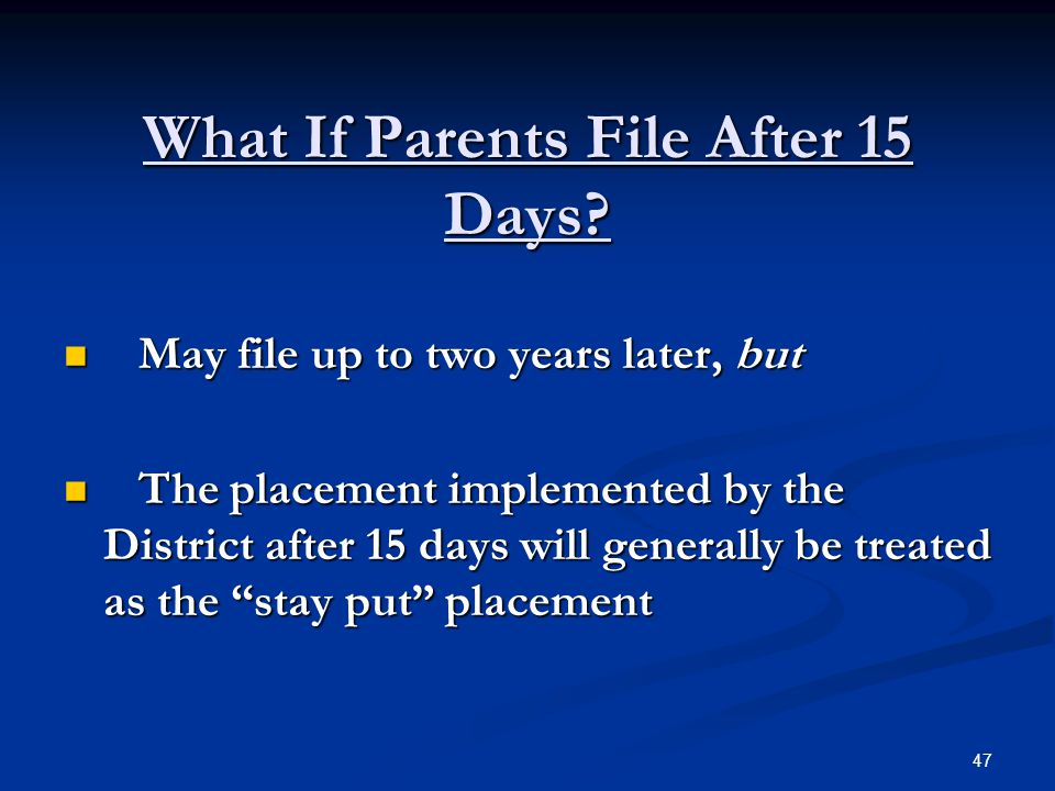 What If Parents File After 15 Days