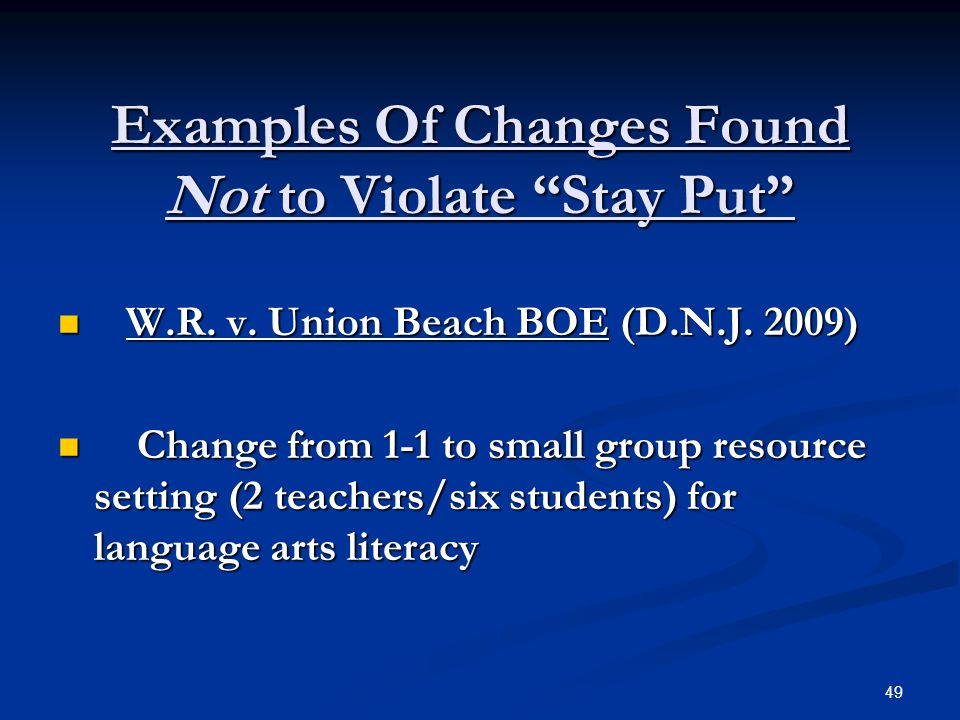 Examples Of Changes Found Not to Violate Stay Put