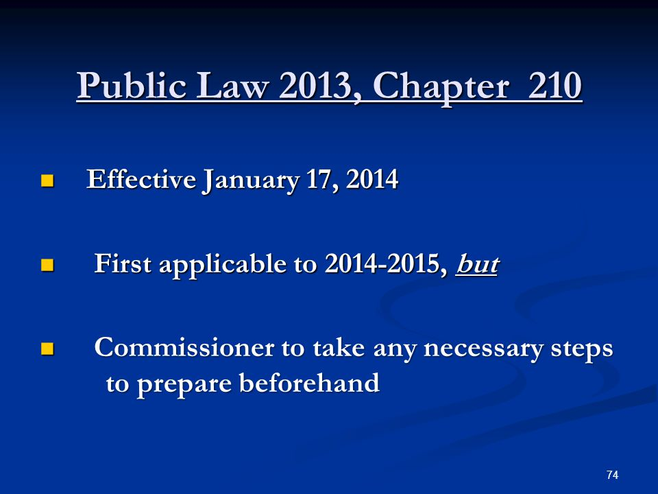 Public Law 2013, Chapter 210 Effective January 17, 2014