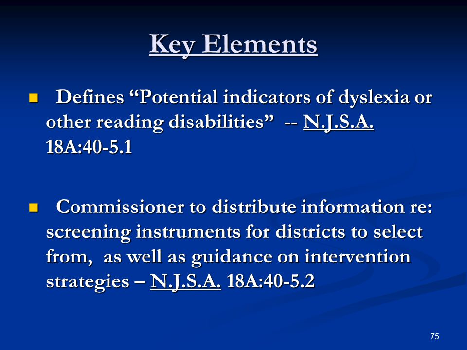Key Elements Defines Potential indicators of dyslexia or other reading disabilities -- N.J.S.A. 18A:40-5.1.