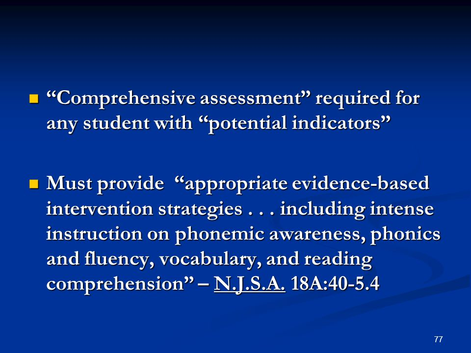Comprehensive assessment required for any student with potential indicators