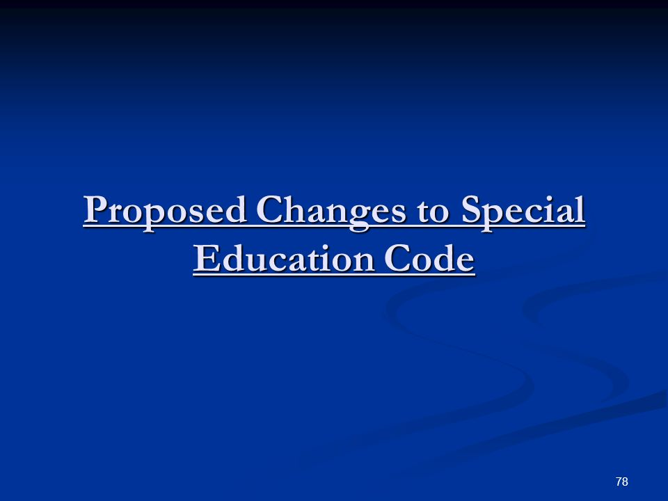 Proposed Changes to Special Education Code