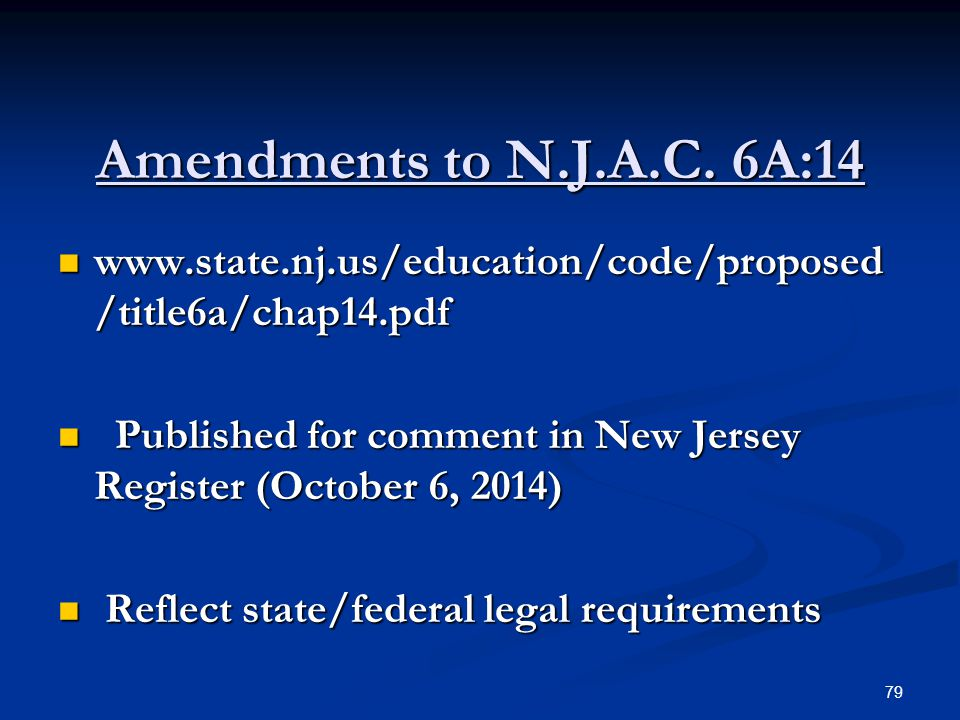 Amendments to N.J.A.C. 6A:14 www.state.nj.us/education/code/proposed/title6a/chap14.pdf.
