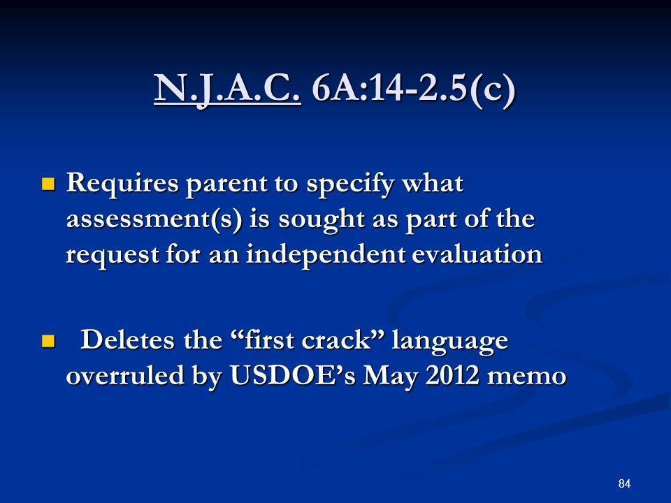N.J.A.C. 6A:14-2.5(c) Requires parent to specify what assessment(s) is sought as part of the request for an independent evaluation.