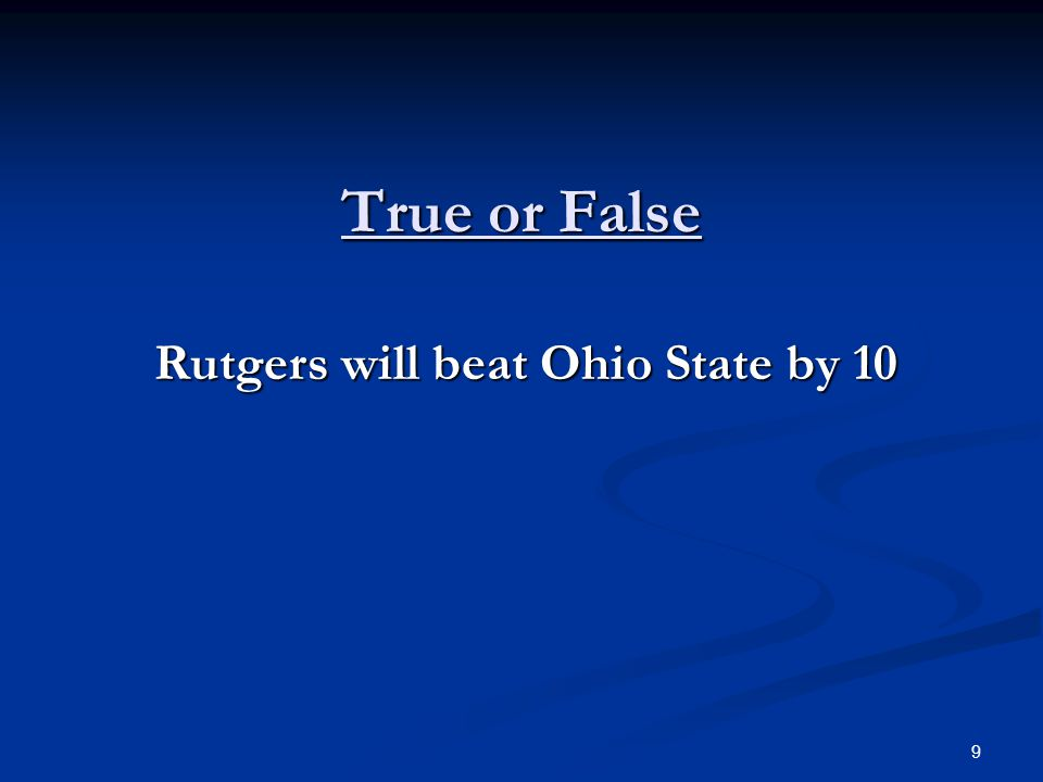 True or False Rutgers will beat Ohio State by 10