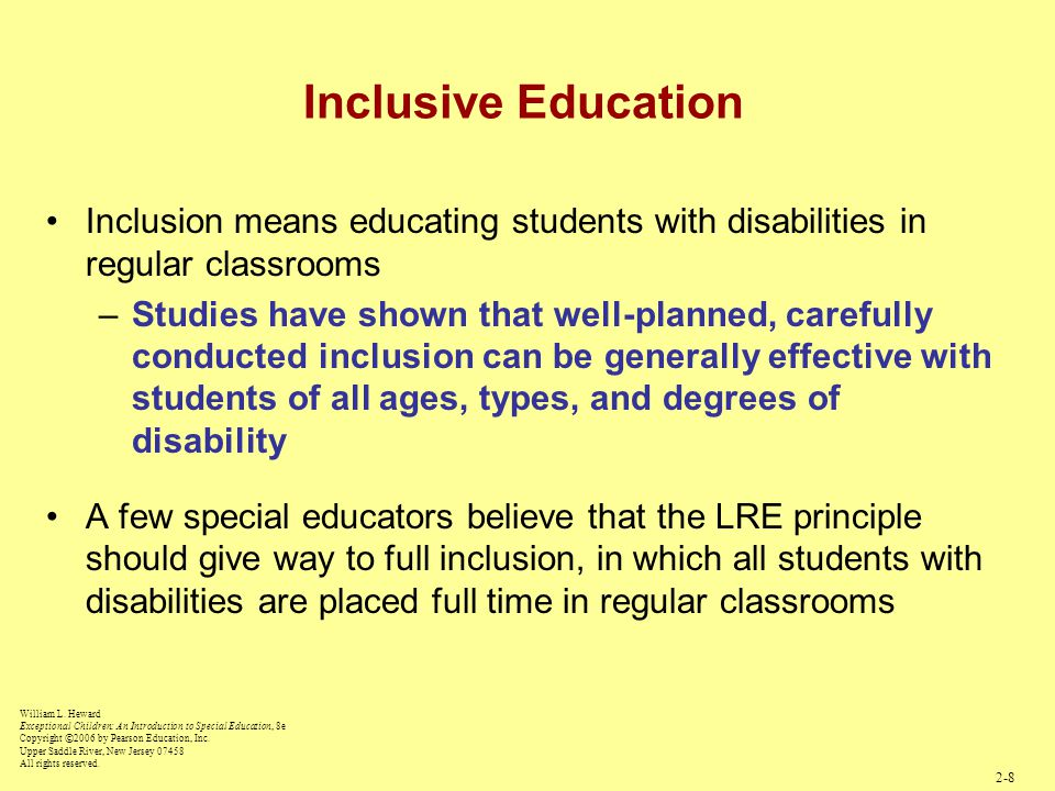 Inclusive Education Inclusion means educating students with disabilities in regular classrooms.