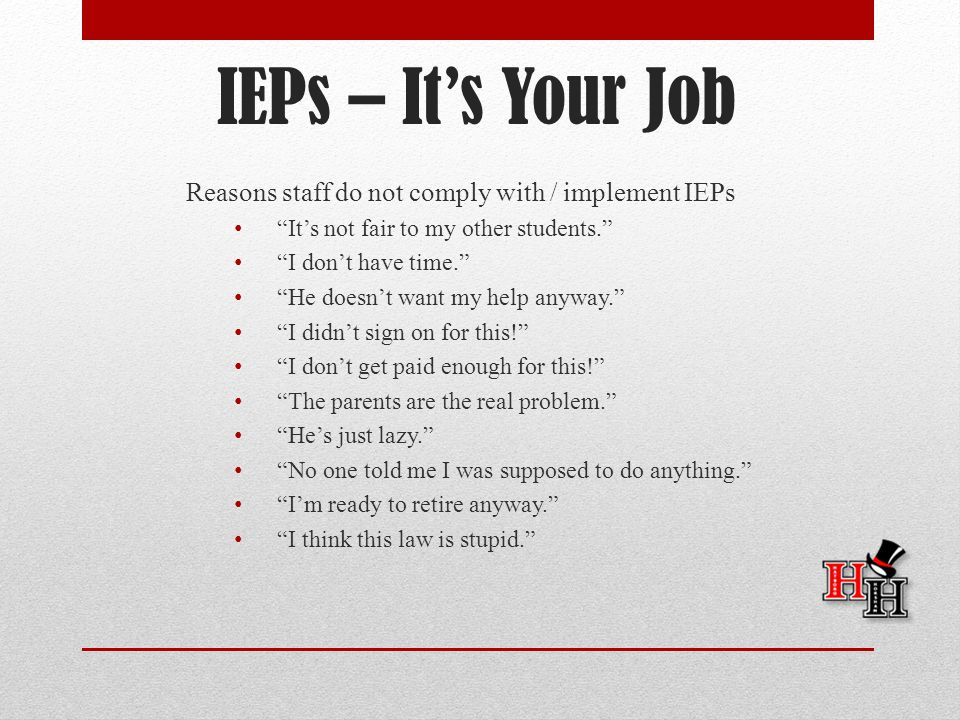 IEPs – It's Your Job Reasons staff do not comply with / implement IEPs