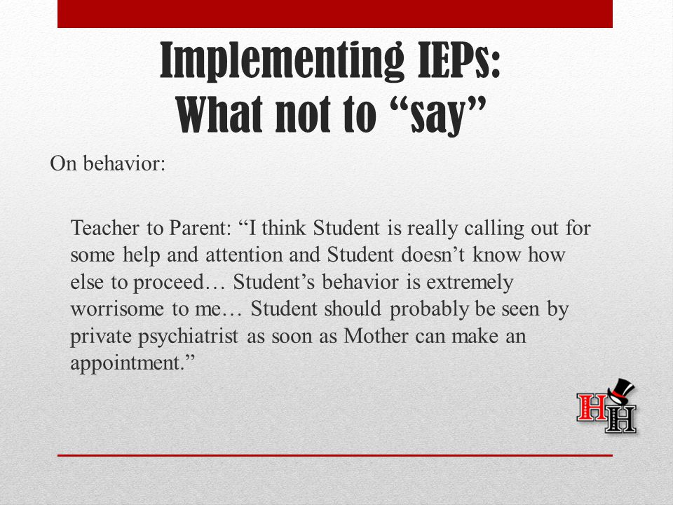 Implementing IEPs: What not to say