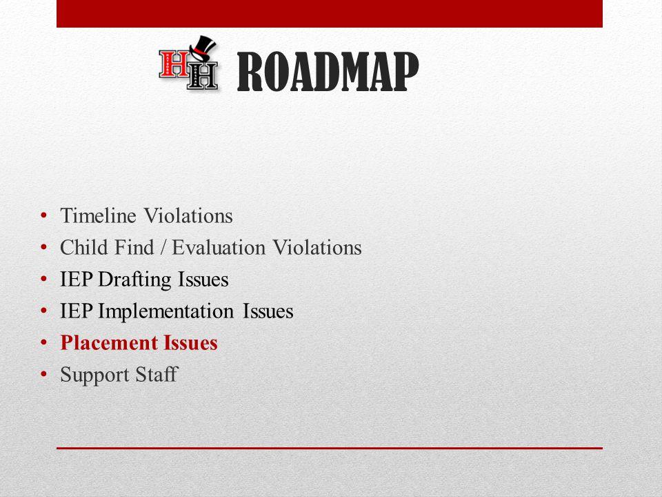 ROADMAP Timeline Violations Child Find / Evaluation Violations