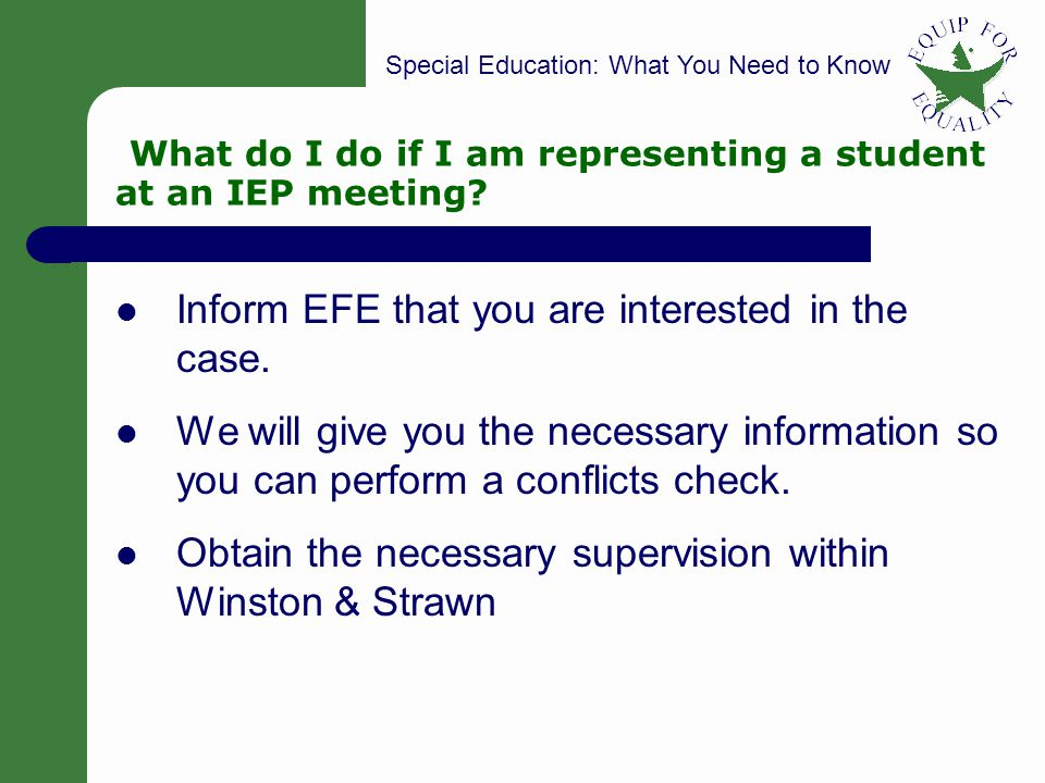 What do I do if I am representing a student at an IEP meeting