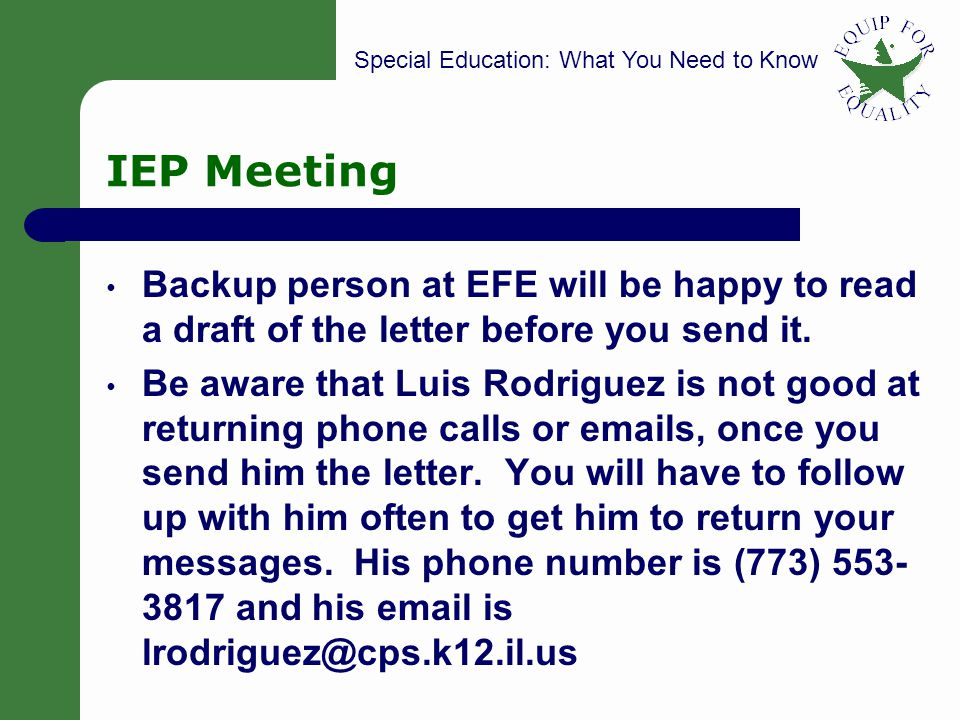 IEP Meeting Backup person at EFE will be happy to read a draft of the letter before you send it.