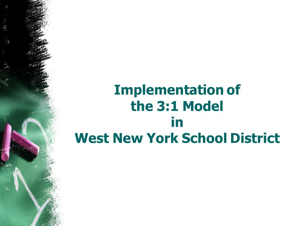 Implementation of the 3:1 Model in West New York School District