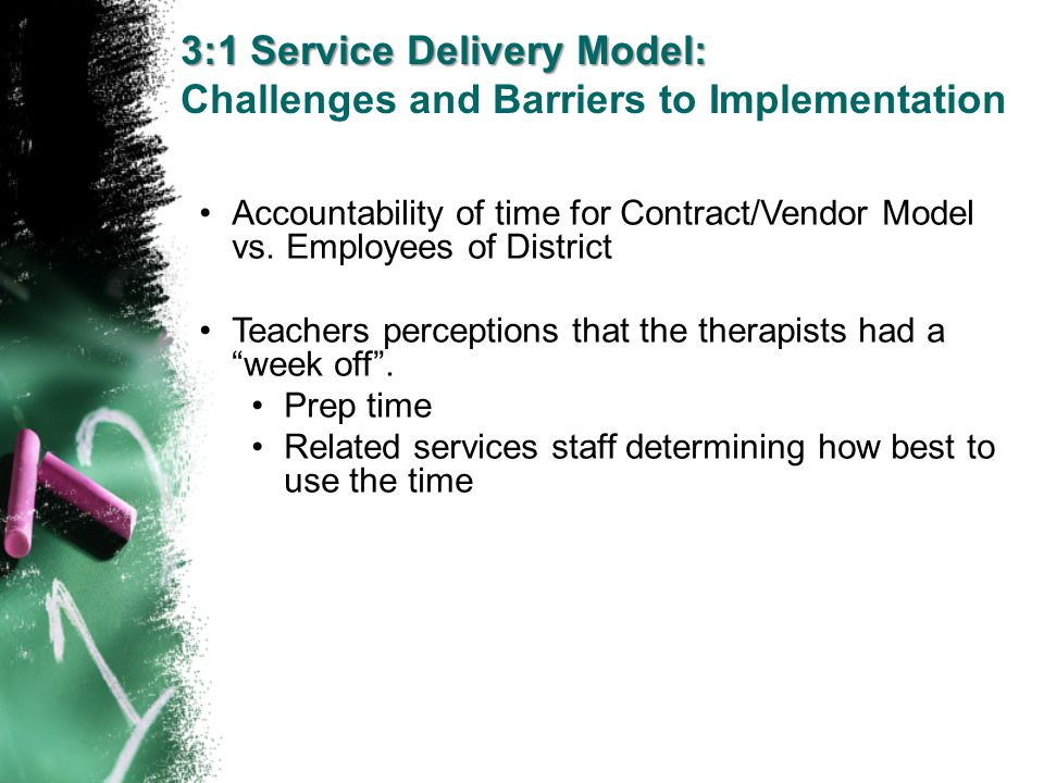 3:1 Service Delivery Model: Challenges and Barriers to Implementation