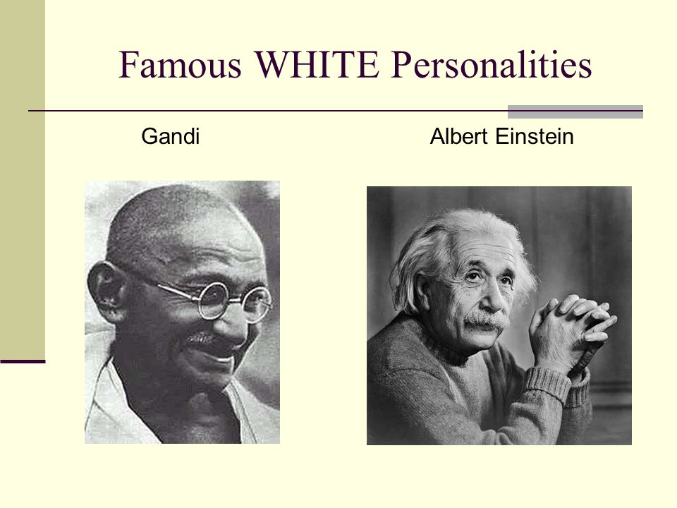 Famous WHITE Personalities