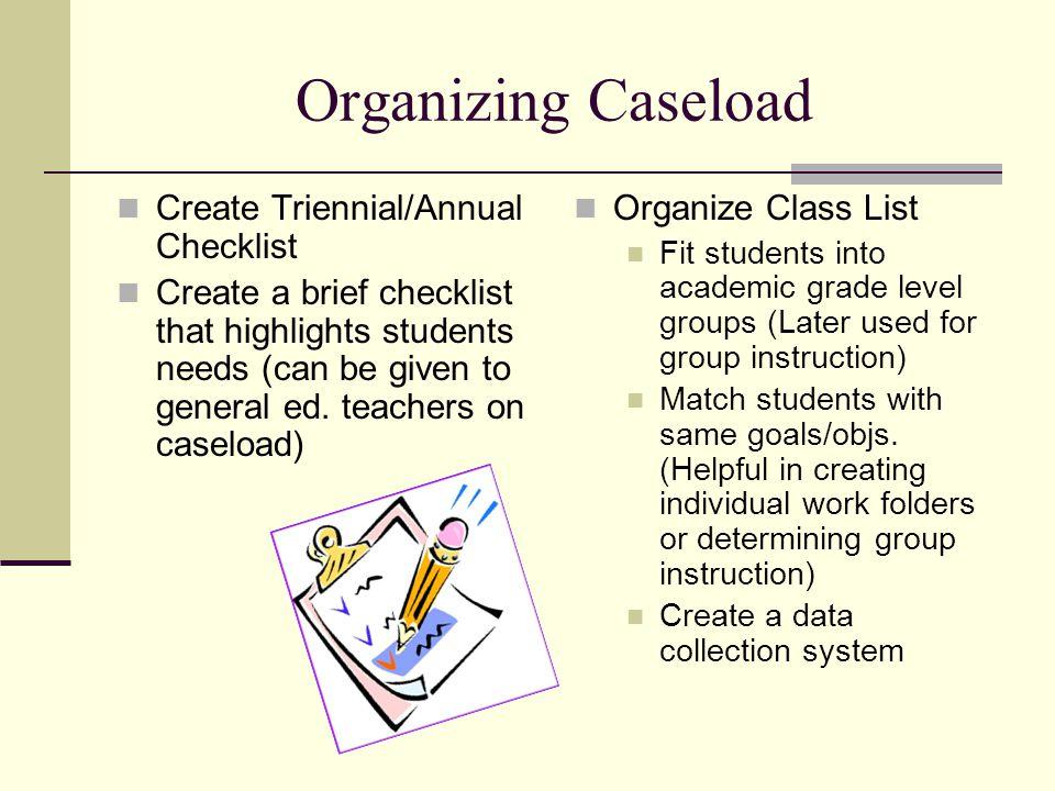 Organizing Caseload Create Triennial/Annual Checklist