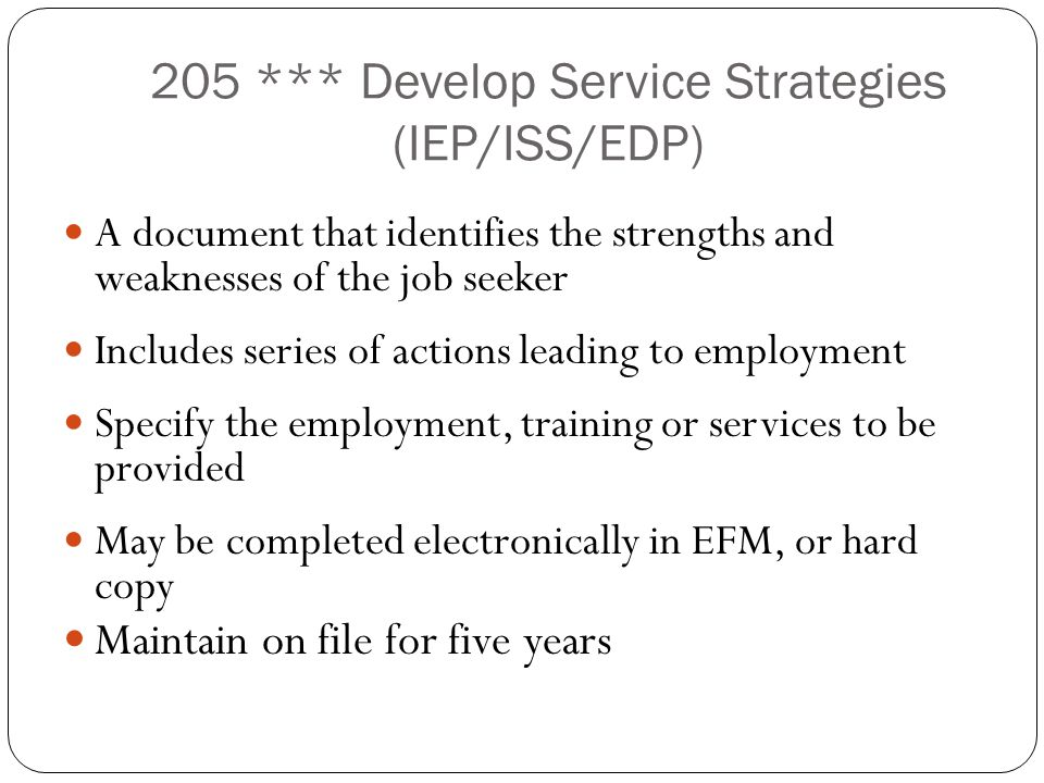 205 *** Develop Service Strategies (IEP/ISS/EDP)