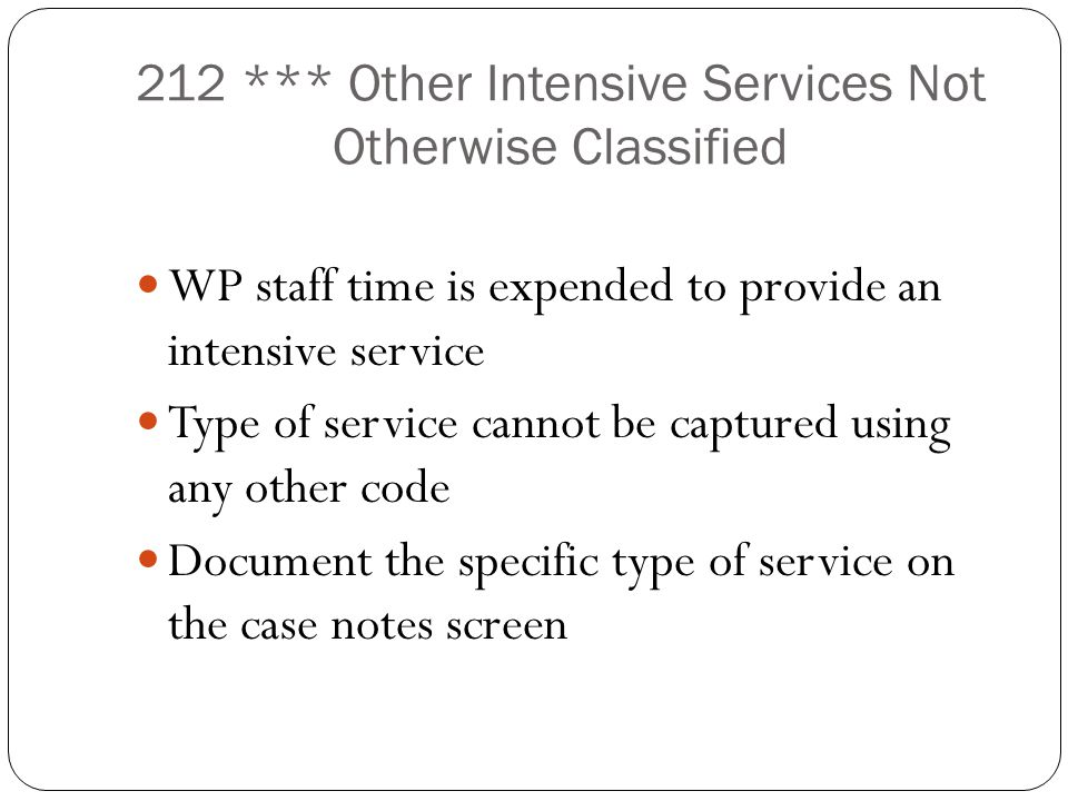 212 *** Other Intensive Services Not Otherwise Classified