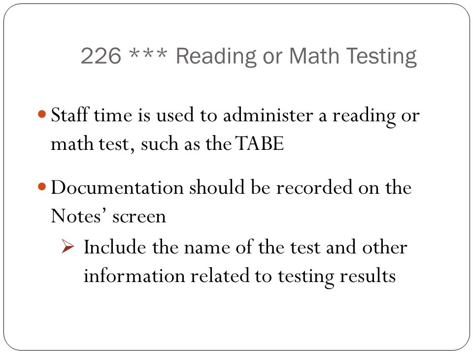 226 *** Reading or Math Testing