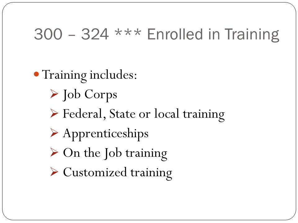 300 – 324 *** Enrolled in Training
