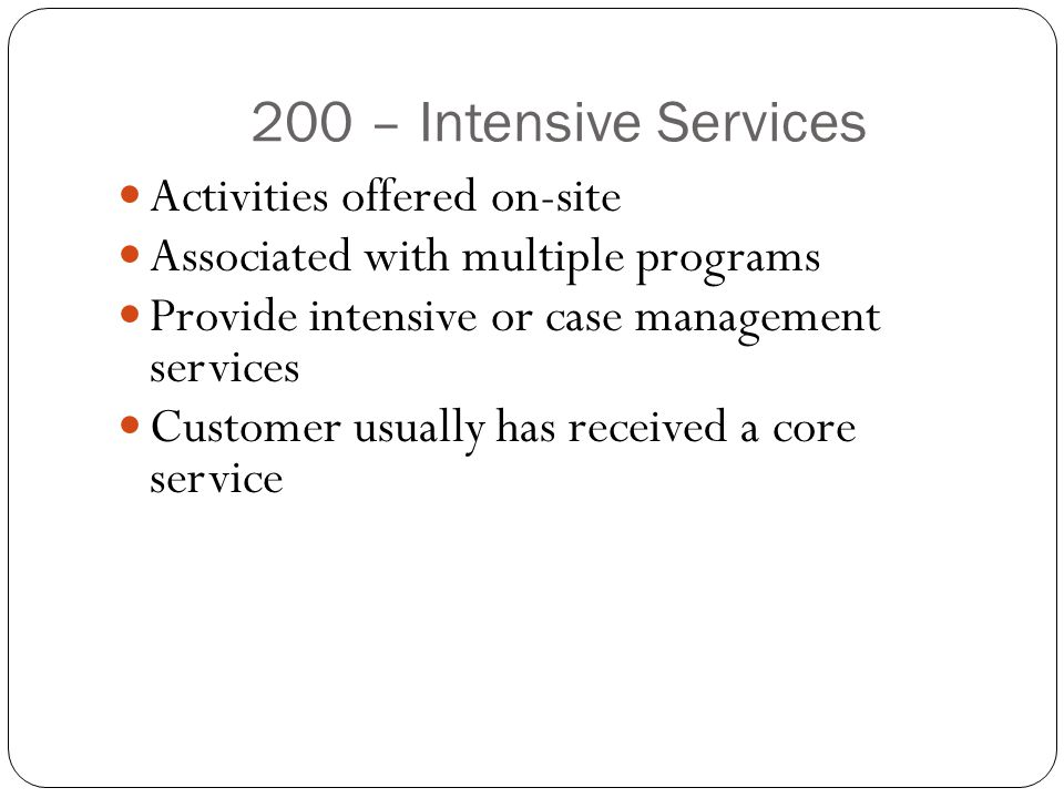 200 – Intensive Services Activities offered on-site